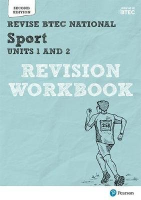 Revise BTEC National Sport Units 1 and 2 Revision Workbook - Second edition (Paperback, 2nd edition): Kelly Sharp, Sue Hartigan
