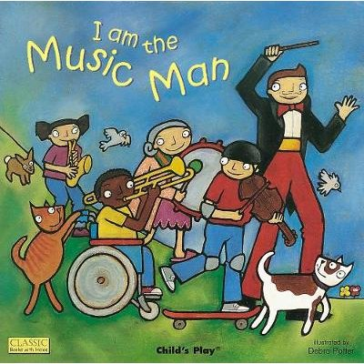 I am the Music Man (Board book): Debra Potter