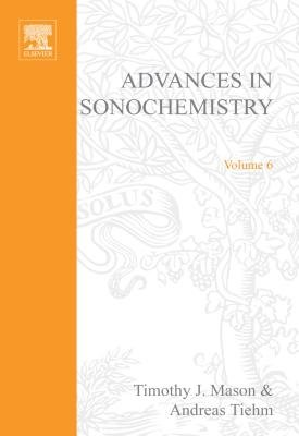 Advances in Sonochemistry, Volume 6 - Ultrasound in Environmental Protection (Electronic book text): T.J. Mason, A. Tiehm