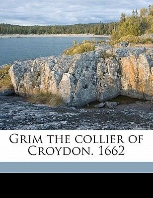 Grim the Collier of Croydon. 1662 (Paperback): William Haughton, John Tatham