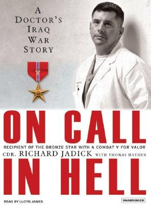On Call in Hell - A Doctor's Iraq War Story (Standard format, CD, Unabridged edition): Richard Jadick, Thomas Hayden