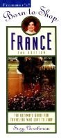 Frommer's Born to Shop: France, 2nd Edition (Paperback, 2nd Ed): Gershman