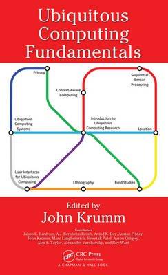 Ubiquitous Computing Fundamentals (Hardcover): John Krumm