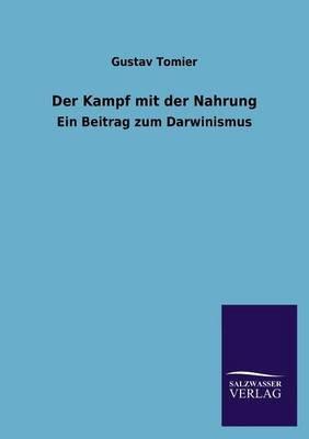 Der Kampf Mit Der Nahrung (English, German, Paperback): Gustav Tomier