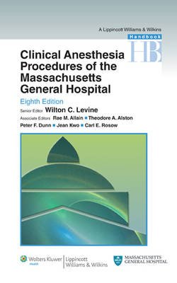 Clinical Anesthesia Procedures of the Massachusetts General Hospital - Department of Anesthesia, Critical Care and Pain...