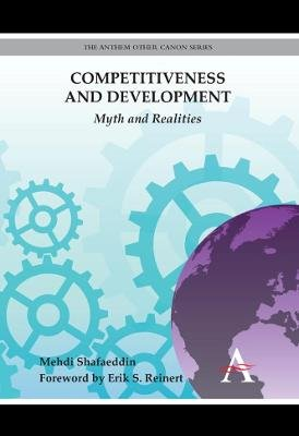 Competitiveness and Development - Myth and Realities (Hardcover, New): Mehdi Shafaeddin