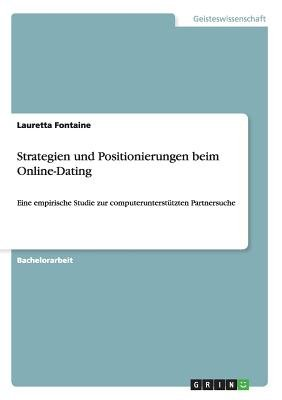 Strategien Und Positionierungen Beim Online-Dating (German, Paperback): Lauretta Fontaine