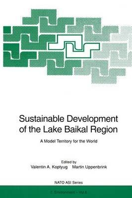 Sustainable Development of the Lake Baikal Region - A Model Territory for the World (Hardcover, 1996 ed.): Valentin A. Koptyug,...
