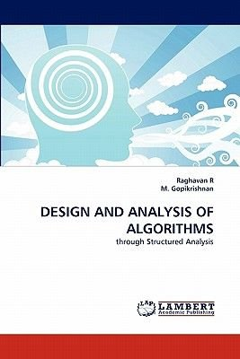 Design and Analysis of Algorithms (Paperback): Raghavan R, M. Gopikrishnan