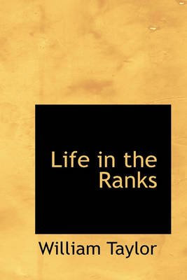Life in the Ranks (Paperback): William Taylor