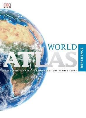 World Atlas Reference (Hardcover): Dk Publishing