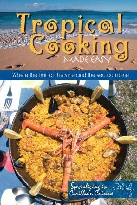 Tropical Cooking Made Easy (Paperback): Maria Perez-Girones