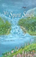 My Spirit Sings (Paperback): David Moe
