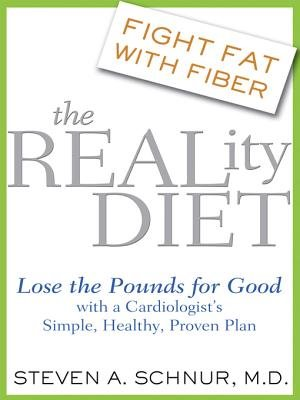 The Reality Diet - Lose the Pounds for Good with a Cardiologist's Simple, Healthy, Proven Plan (Electronic book text):...