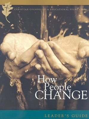 How People Change - How Christ Changes Us by His Grace (Paperback, Leader's Guide): Timothy S. Lane, Paul David Tripp