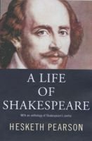 A Life of Shakespeare (Paperback): Hesketh Pearson