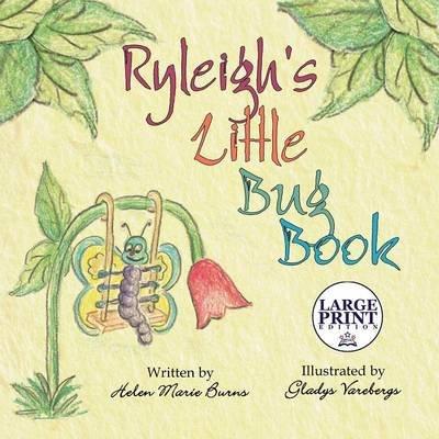 Ryleigh's Little Bug Book - (Large Print Edition) (Large print, Paperback, Large type / large print edition): Helen Marie...