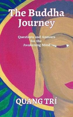 The Buddha Journey (Paperback): Quang Tri