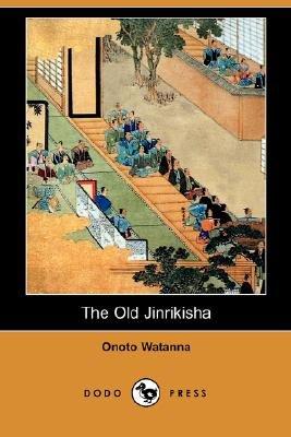 The Old Jinrikisha (Paperback): Onoto Watanna