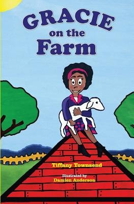 Gracie on the Farm (Paperback): Tiffany Townsend