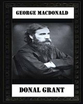 Donal Grant(1883) by George MacDonald (Paperback): George MacDonald