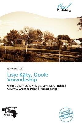 Lisie K Ty, Opole Voivodeship (Paperback): Jody Cletus
