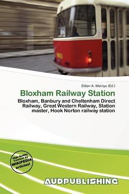 Bloxham Railway Station (Paperback): Eldon A. Mainyu