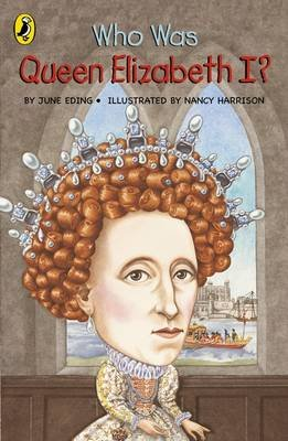 Who Was Queen Elizabeth I? (Paperback):