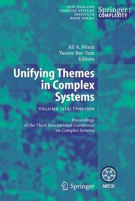 Unifying Themes in Complex Systems, v. 3a - Unifying Themes in Complex Systems Overview (Paperback, 2006 ed.): Ali A. Minai,...