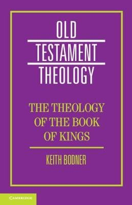 The Theology of the Book of Kings (Paperback): Keith Bodner
