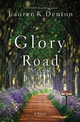 Glory Road (Paperback): Lauren K. Denton