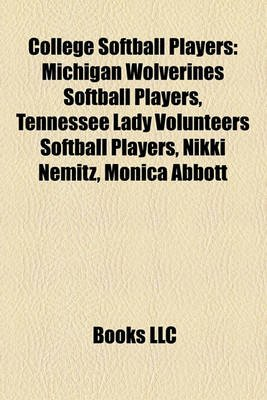 College Softball Players - Michigan Wolverines Softball Players, Tennessee Lady Volunteers Softball Players, Nikki Nemitz,...