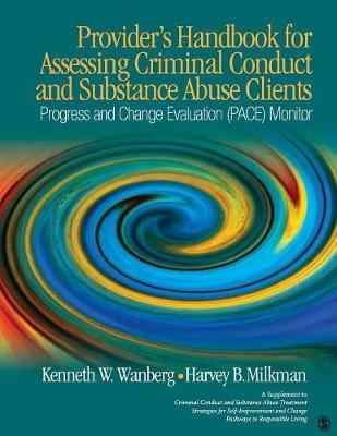 Provider's Handbook for Assessing Criminal Conduct and Substance Abuse Clients - Progress and Change Evaluation (PACE)...