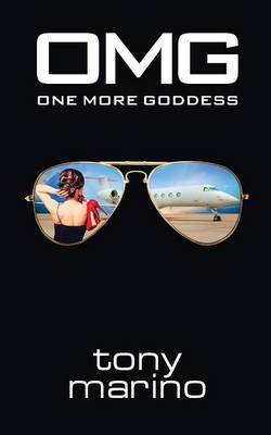 Omg - One More Goddess (Paperback): Tony Marino