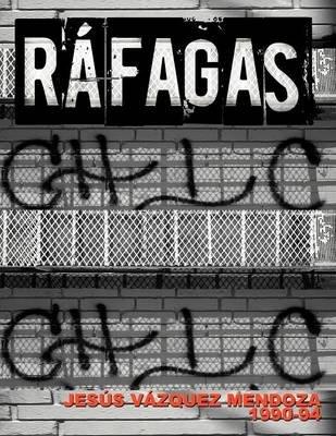 Rafagas (Spanish, Paperback): Jesus Vazquez Mendoza