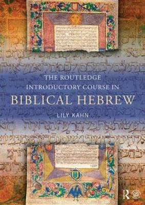 The Routledge Introductory Course in Biblical Hebrew (Paperback): Lily Kahn