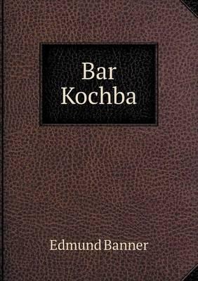 Bar Kochba (German, Paperback): Edmund Banner