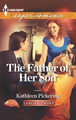 The Father of Her Son (Large print, Paperback, large type edition): Kathleen Pickering