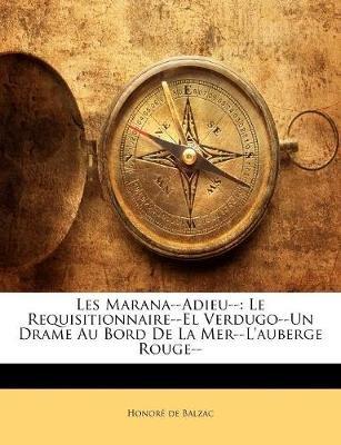 Les Marana--Adieu-- - Le Requisitionnaire--El Verdugo--Un Drame Au Bord de La Mer--L'Auberge Rouge-- (English, French,...