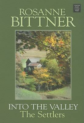 Into the Valley - The Settlers (Large print, Hardcover, large type edition): Rosanne Bittner