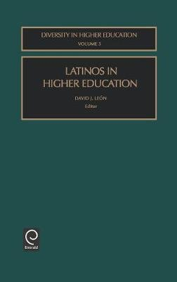 Latinos in Higher Education (Hardcover): David J. Leon