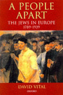 A People Apart - The Jews in Europe, 1789-1939 (Hardcover): David Vital