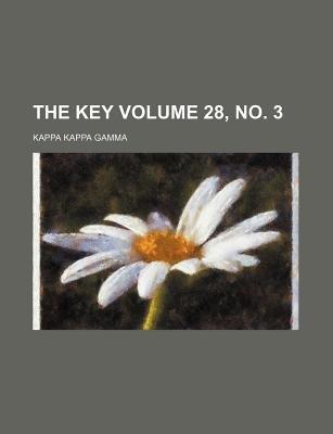 The Key Volume 28, No. 3 (Paperback): Kappa Kappa Gamma