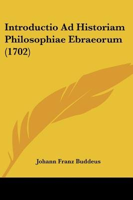 Introductio Ad Historiam Philosophiae Ebraeorum (1702) (English, Latin, Paperback): Johann Franz Buddeus