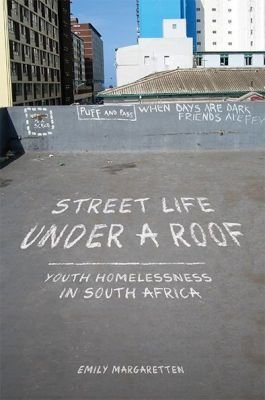 Street life under a roof - Youth homelessness in South Africa (Paperback): Emily Margaretten
