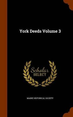 York Deeds Volume 3 (Hardcover): Maine Historical Society