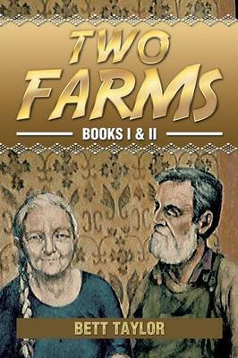 Two Farms - Books I & II (Paperback): Bett Taylor