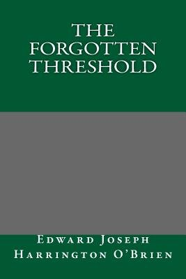 The Forgotten Threshold (Paperback): Edward Joseph Harrington O'Brien