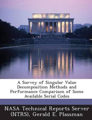 A Survey of Singular Value Decomposition Methods and Performance Comparison of Some Available Serial Codes (Paperback): Gerald...