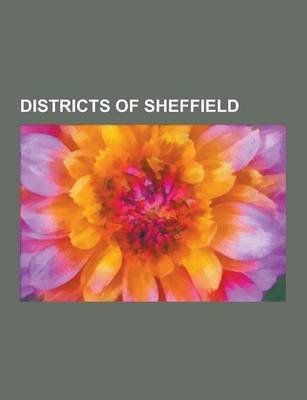 Districts of Sheffield - Upper Derwent Valley, Sheffield City Centre, Handsworth, South Yorkshire, Malin Bridge, Owlerton,...